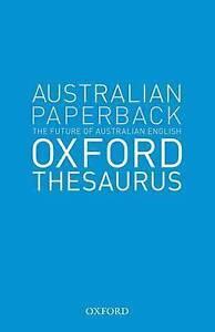 The Australian Oxford Paperback Thesaurus: The Future of Australian English...