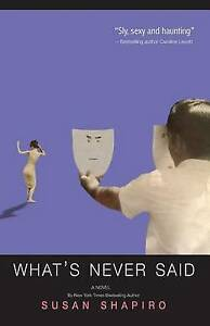 What's Never Said by Shapiro, Susan -Paperback