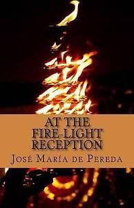 At the Fire-Light Reception by De Pereda, Jose Maria -Paperback