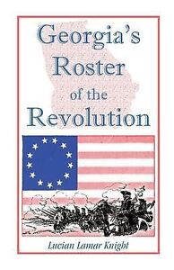 Georgia's Roster of the Revolution: Containing a List of the State's Defenders;