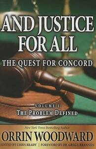 And Justice for All Quest for Concord Vol  1 Problem by Woodward Orrin -Hcover