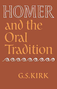 Homer and the Oral Tradition, Kirk, G, Very Good condition, Book