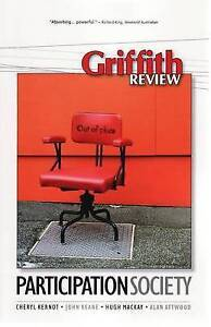GRIFFITH REVIEW 24, 2009 - PARTICIPATION SOCIETY - Cheryl Kernot, Hugh Mackay
