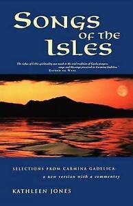 NEW Songs of the Isles: The Best of Carmina Gadelica by Kathleen Jones