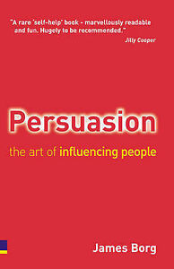 Persuasion: The Art of Influencing People, James Borg | Paperback Book | Good |