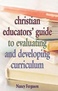 Christian Educators' Guide Evaluating Developing Curriculu by Ferguson Nancy