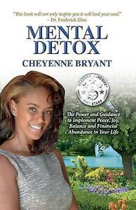 Mental Detox: Power Guidance Implement Peace, Joy, Bal by Bryant, Cheyenne