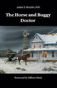 The Horse and Buggy Doctor by Arthur E. Hertzler (Paperback, 1970)