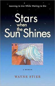 Stars When the Sun Shines, Wayne Stier