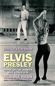 Baby, Let's Play House: Elvis and His Women-ExLibrary