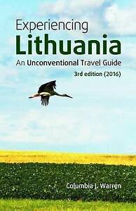 Experiencing Lithuania: 3rd Edition (2016) by Warren, Columbia J. -Paperback