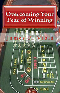NEW Overcoming Your Fear of Winning by James P. Viola