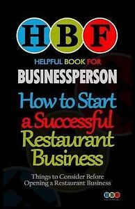 How Start Successful Restaurant Business Things Consider by Howard George F