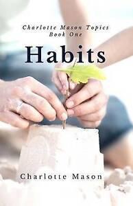 USED (LN) Habits: The Mother's Secret to Success (Charlotte Mason Topics) (Volum
