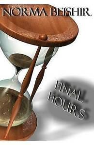Final Hours by Beishir, Norma -Paperback
