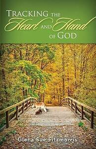 Tracking the Heart and Hand of God by Fitzmorris, Glena -Paperback