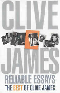 Reliable-Essays-The-Best-of-Clive-James-Reliable-Essays-The-Best-of-Clive-Jame