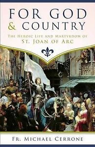 For God Country Heroic Life Martyrdom St Joan  by Cerrone Fr Michael J