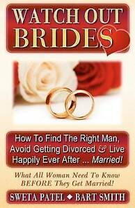 Watch Out Brides: How To Find The Right Man, Avoid Getting Divorced & Live Happi