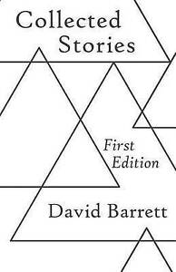 Collected Stories: First Edition by Barrett, David -Paperback