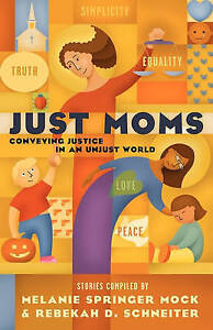 NEW Just Moms by Melanie Springer Mock