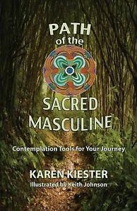 Path-Sacred-Masculine-Contemplation-Tools-for-Your-Journey-by-Kiester-Karen-M