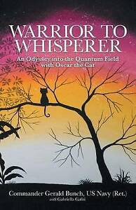Warrior to Whisperer: An Odyssey Into the Quantum Field with Osca 9781504349321