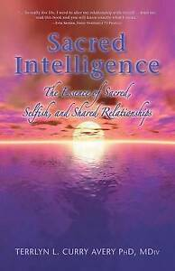 Sacred Intelligence Essence Sacred Selfish Shared R by Curry Avery Phd MDIV Terr
