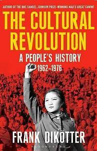 The Cultural Revolution: A People's History, 1962-1976, Dikötter, Frank, Very Go