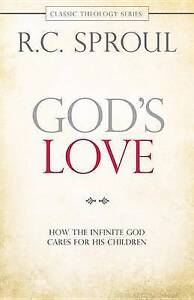 God's Love: How the Infinite God Cares for His Children by R. C. Sproul...