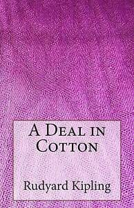 A Deal in Cotton by Kipling, Rudyard -Paperback