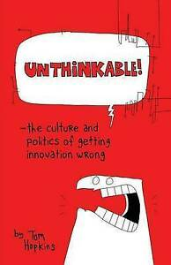 Unthinkable Culture Politics Getting Innovation Wrong by Hopkins Tom -Paperback
