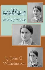 The Transposition Of Edith Stein: Her Contributions to Philosophy, Feminism and