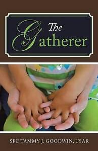 The Gatherer by Goodwin Usar, Sfc Tammy J. -Paperback