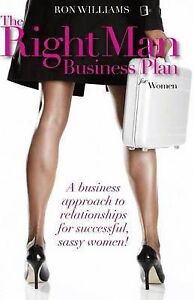 The Right Man Business Plan for Women by Williams, Ron -Paperback