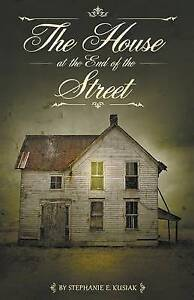 The House at the End of the Street by Kusiak, Stephanie E. -Paperback