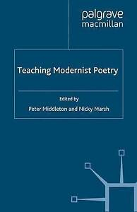 Teaching Modernist Poetry (Teaching the New English), Good Condition Book, , ISB