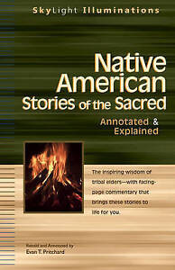 Native American Stories Of The Sacred: Annotated and Explained (Skylight Illumin