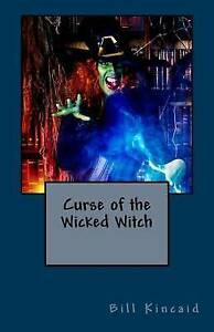 Curse-of-the-Wicked-Witch-By-Kincaid-Bill-Paperback
