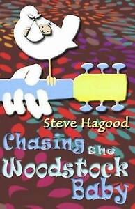 Chasing the Woodstock Baby by Hagood, Steve -Paperback