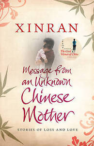 Xinran, Message from an Unknown Chinese Mother: Stories of Loss and Love, Very G