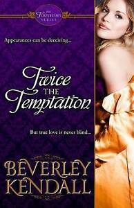 Twice the Temptation (the Temptresses, Book 1) by Beverley Kendall (Paperback /