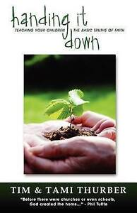 Handing It Down by Thurber, Tim -Paperback