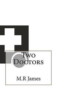 Two Doctors by James, M. R. -Paperback