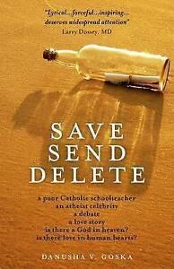 Save Send Delete, Danusha V. Goska