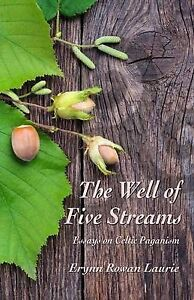 The Well of Five Streams by Laurie, Erynn Rowan -Paperback