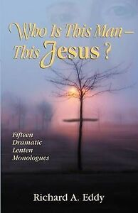 Who Is This Man- This Jesus? by Eddy, Richard -Paperback