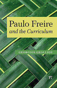 USED (LN) Paulo Freire and the Curriculum (Series in Critical Narrative)