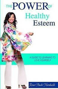 NEW The Power of Healty Esteem: A Guide to Learning to Love Yourself