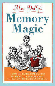 Mrs Dolby's Memory Magic: A Comprehensive Compendium of Tools, Tips and Exercise